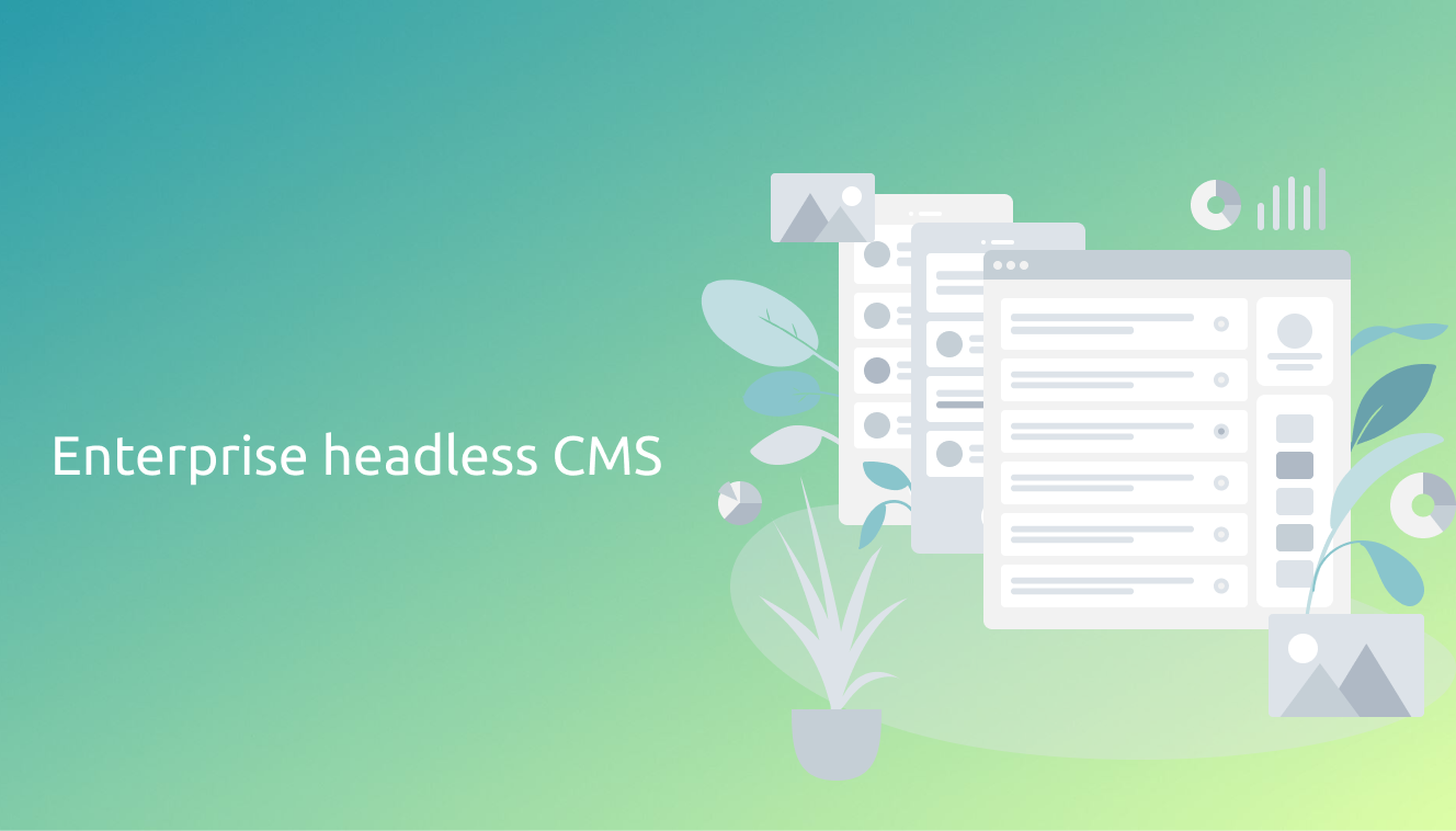 Enterprise headless CMS - what large companies should consider before buying a headless content management system