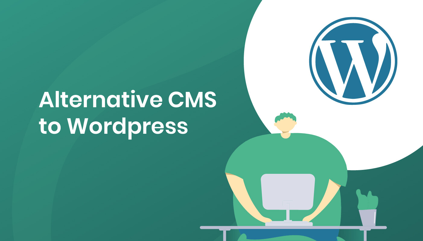 Wordpress Alternatives, popular CMS choices